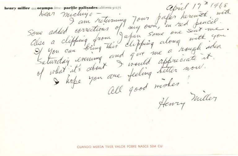 Autograph Letter Signed, oblong 8vo, Pacific Palisades, April 17, 1968. HENRY MILLER.