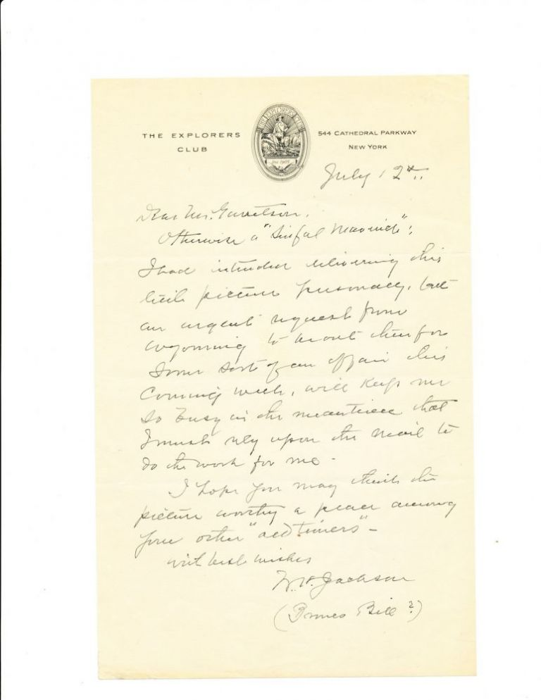 "Autograph Letter Signed on ""Explorers Club,"" stationery, 8vo, New York, July 12, n.y. WILLIAM HENRY JACKSON."