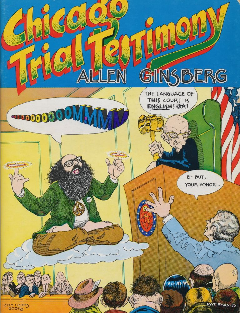Chicago Trial Testimony in comic book form, City Lights Books, 1975, illustrated by Pat Ryan. ALLEN GINSBERG.