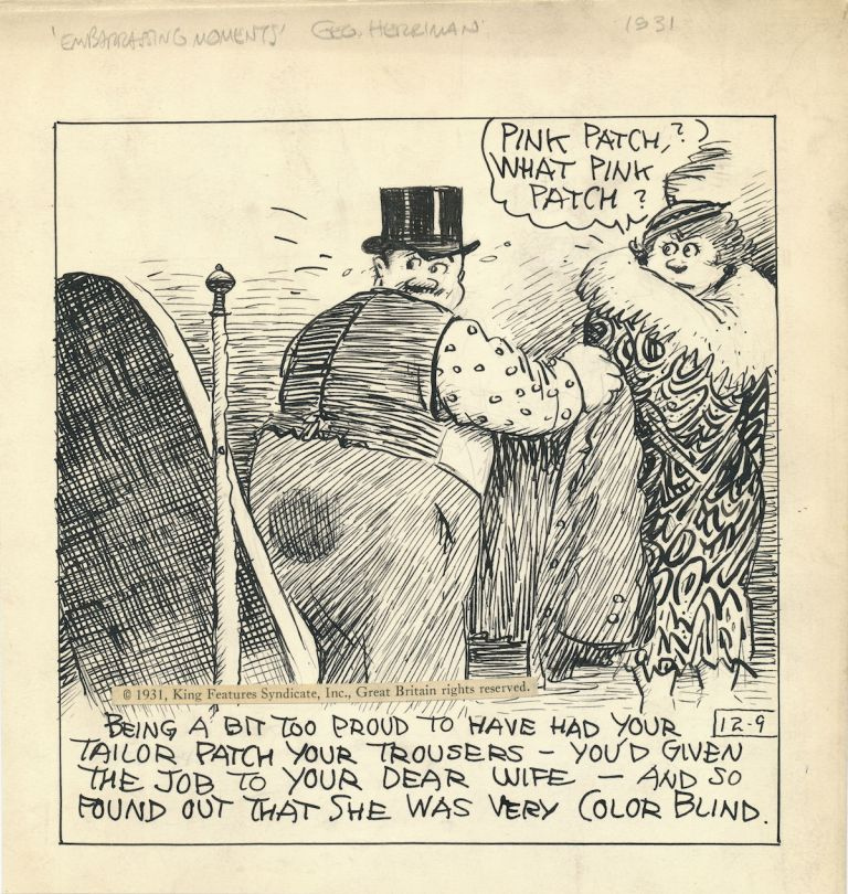 "Original drawing unsigned, ""Embarrassing Moments"" Daily Comic Strip"" panel, dated 12-9 and docketed in pencil at top margin 1931. Also along top margin in pencil is the title, ""'Embarrassing Moments' Geo Herriman."" GEORGE HERRIMAN."