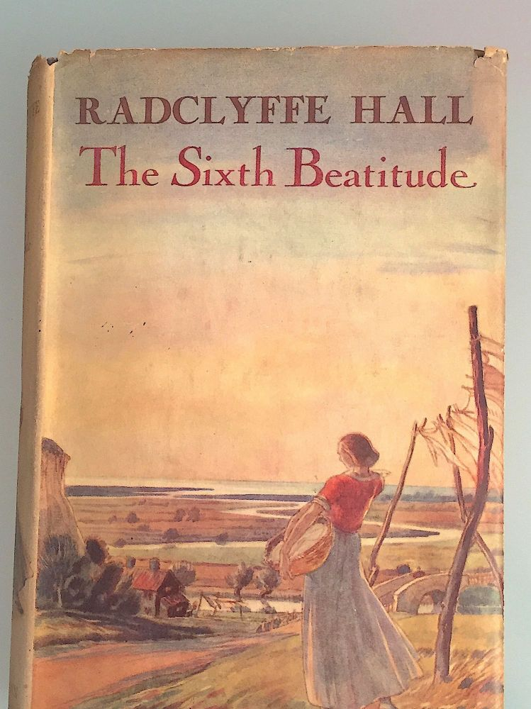 THE SIXTH BEATITUDE. London, Heinemann, Ltd., 1936, First Edition. Black cloth cover, dust jacket designed by Edgar Holloway in overall good condition. RADCLYFFE HALL.