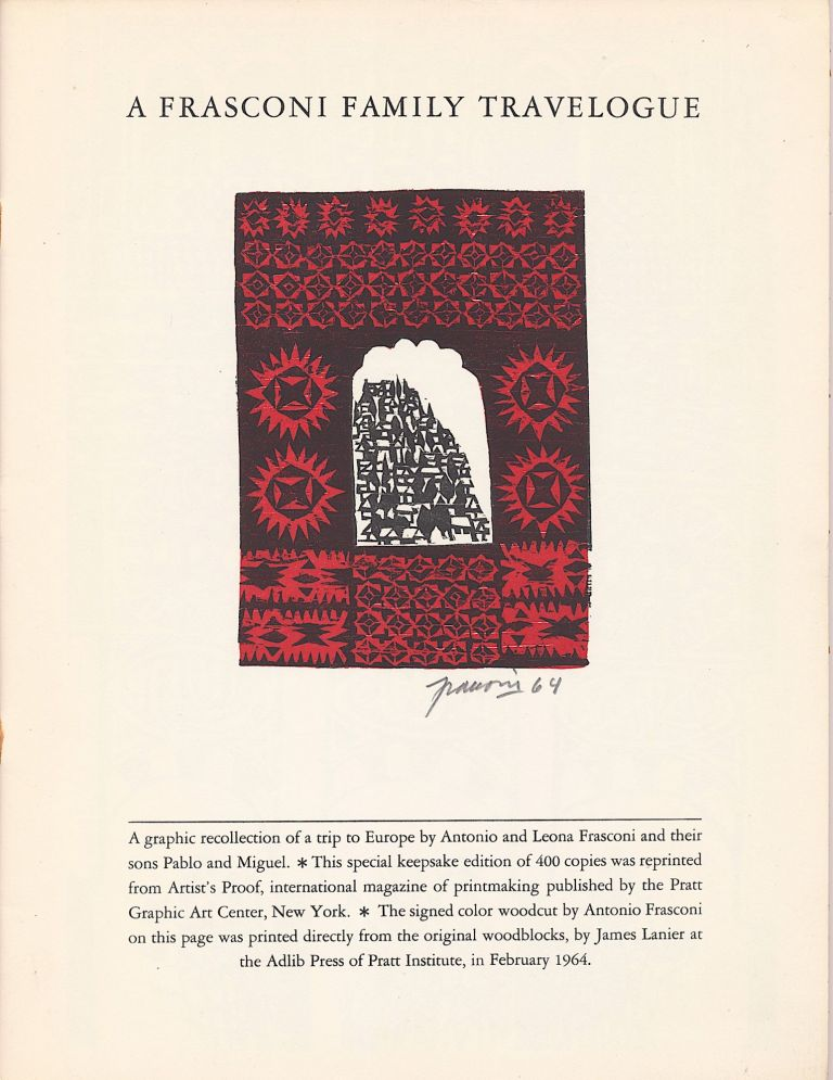 """A Frasconi Family Travelogue,"" Signed with date,""64"" under the color woodcut of the first double page, Adlib Press of Pratt Institute, New York, February 1964. ANTONIO FRASCONI."