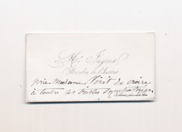 Autograph Note in French Inscribed on Ingres' visiting card, n.d., n.p. JEAN AUGUSTE DOMINIQUE INGRES.
