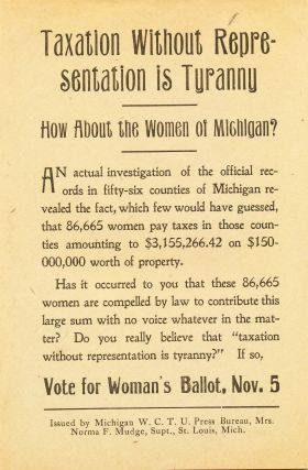 "WOMAN'S SUFFRAGE BROADSIDE: ""Taxation Without Representation is Tyranny."""