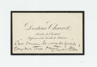 Autograph Note Signed, on visiting card, in French, recto and verso. JEAN-MARTIN CHARCOT.