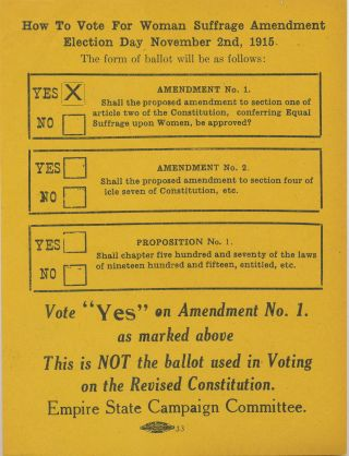 """How To Vote For Woman Suffrage Amendment Election Day November 2nd, 1915."" Broadside is yellow in color and measures 4.75 x 6.25 inches. WOMAN'S SUFFRAGE BROADSIDE."