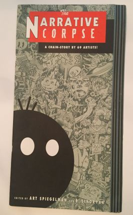 The Narrative Corpse: A Chain –Story by 69 Artists. Art Spiegelman and R. Sikoryak, editors, First edition, 1995, Gates of Heck publisher. Soft Dimensions: 9 x 16 inches.
