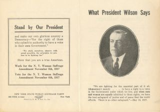 "Pamphlet , 4 pp, cover shows Pres. Wilson, inside cover, ""President Wilson Wants Woman..."